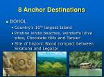 8 anchor destinations6