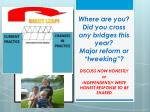 where are you did you cross any bridges this year major reform or tweeking