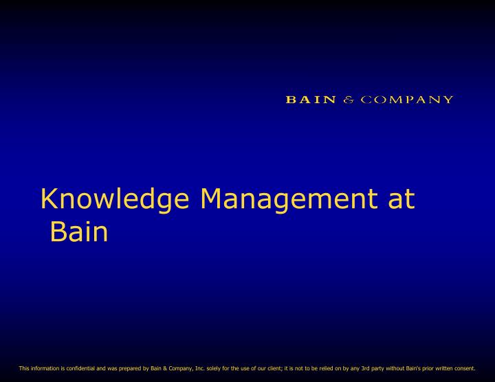 knowledge management at bain n.