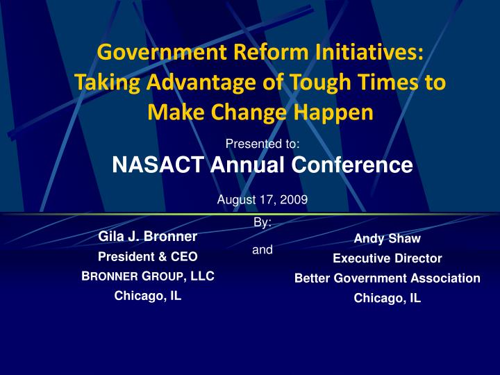 government reform initiatives taking advantage of tough times to make change happen n.