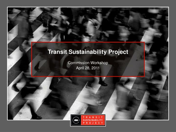 transit sustainability project n.