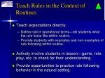 teach rules in the context of routines