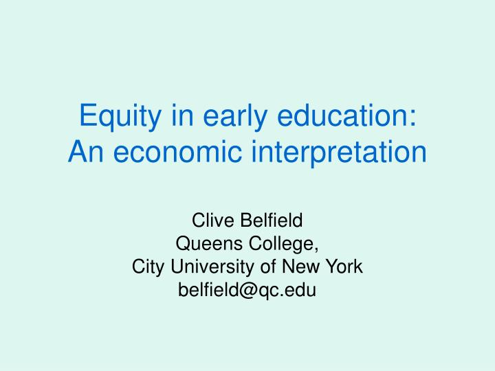 equity in early education an economic interpretation n.