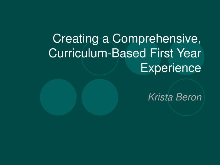creating a comprehensive curriculum based first year experience n.