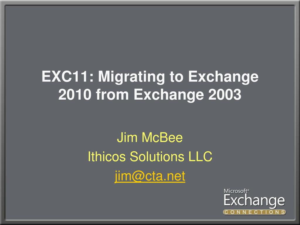 EXC11:Migrating to Exchange 2010 from Exchange 2003