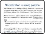 neutralization in strong position