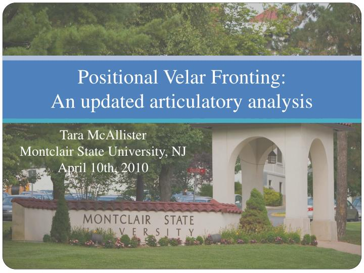 positional velar fronting an updated articulatory analysis n.