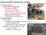 objective 5 early part of war