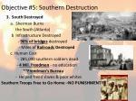 objective 5 southern destruction