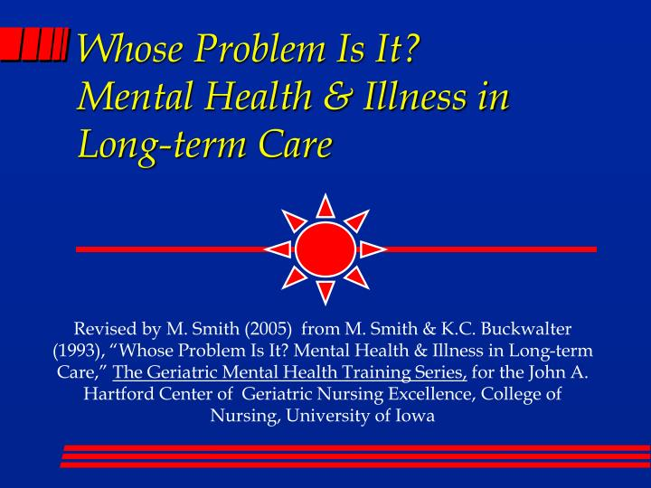 whose problem is it mental health illness in long term care n.