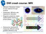 dwi crash course mri