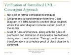 verification of formalized uml convergent approach