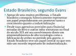 estado brasileiro segundo evans