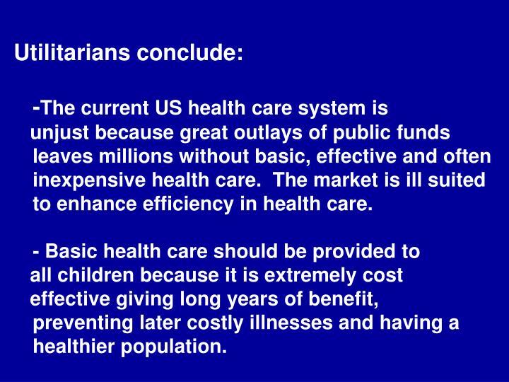 Utilitarians conclude: