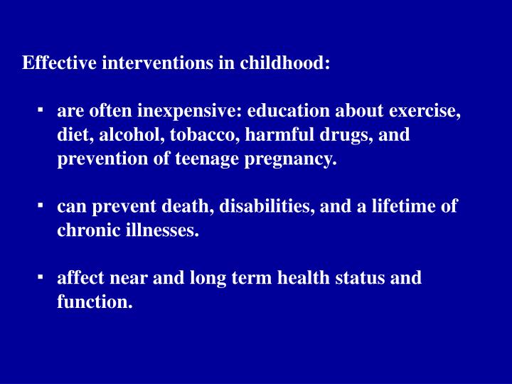 Effective interventions in childhood: