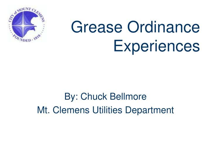 grease ordinance experiences n.
