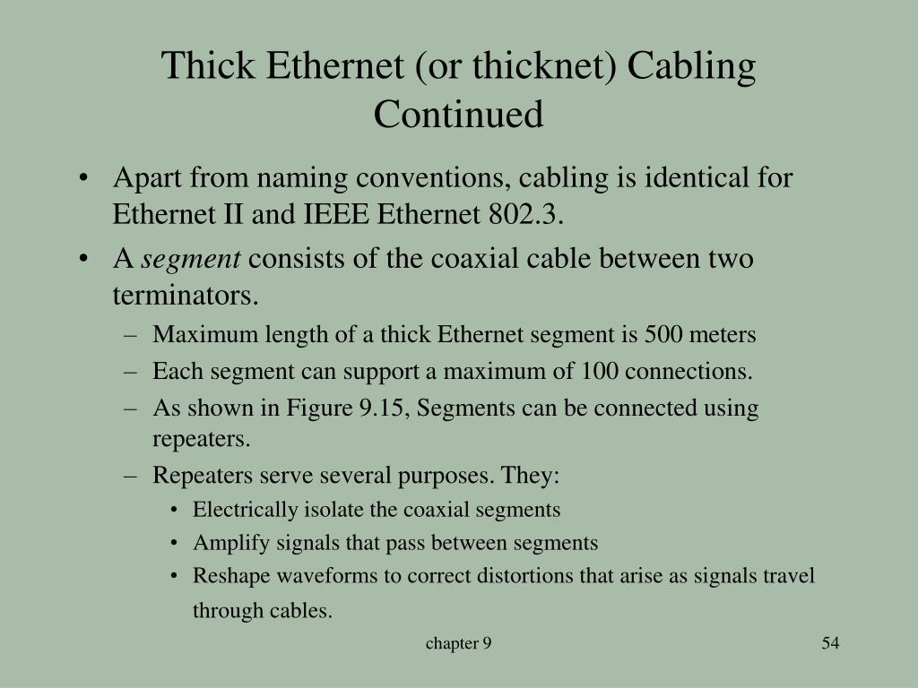 Thick Ethernet (or thicknet) Cabling Continued