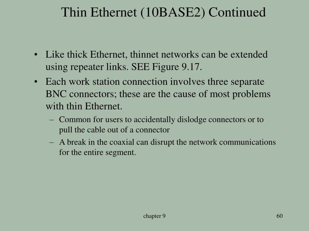 Thin Ethernet (10BASE2) Continued