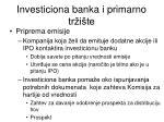 investiciona banka i primarno tr i te