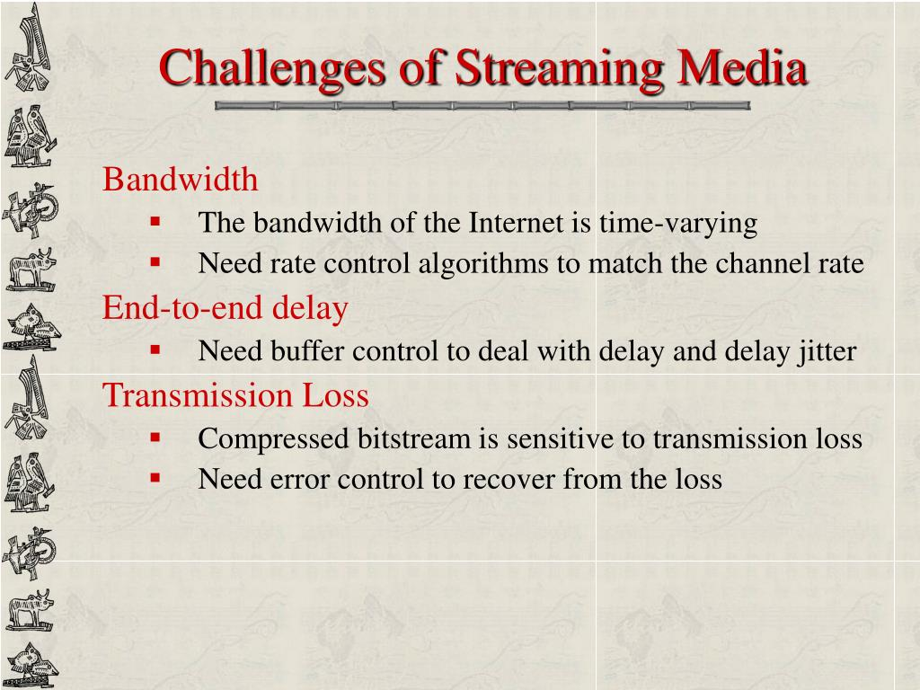 Challenges of Streaming Media