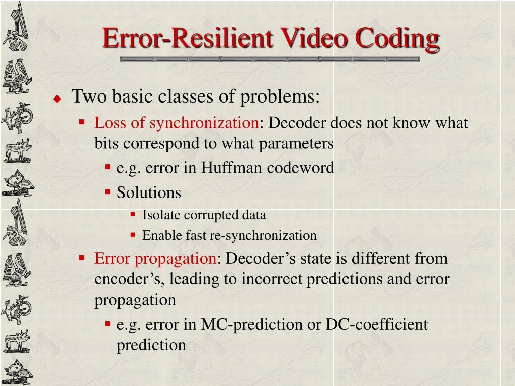 Error-Resilient Video Coding
