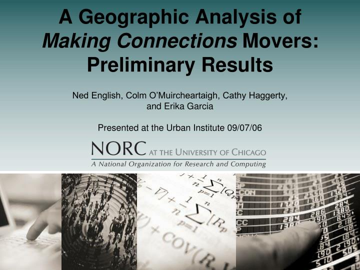 a geographic analysis of making connections movers preliminary results n.