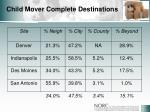 child mover complete destinations