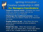 igniting innovation creative leadership in abe