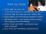 kwik up dates