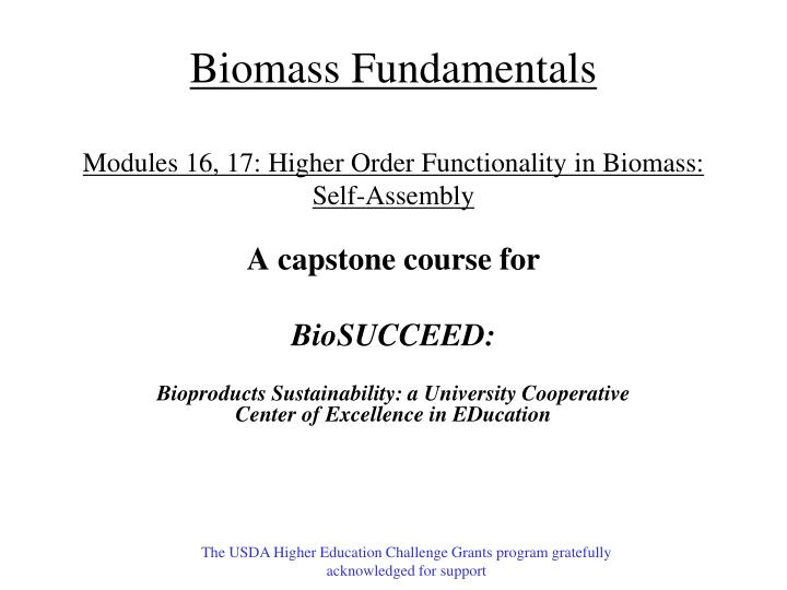 biomass fundamentals modules 16 17 higher order functionality in biomass self assembly