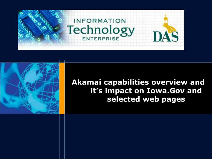 akamai capabilities overview and it s impact on iowa gov and selected web pages n.