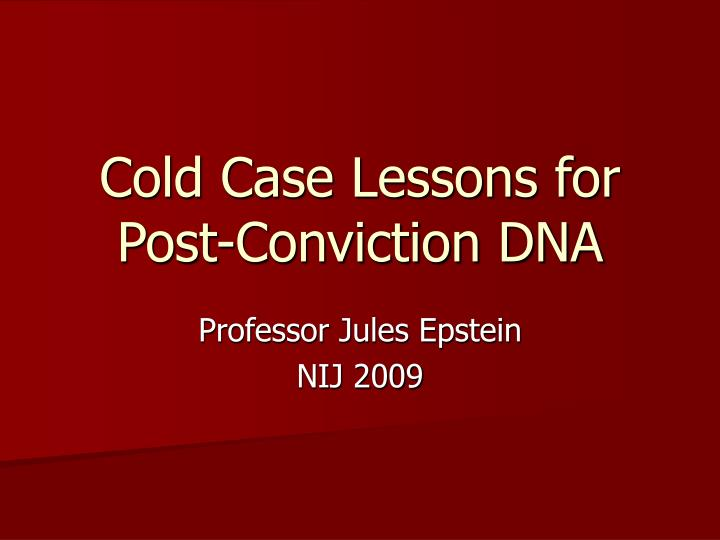 cold case lessons for post conviction dna n.