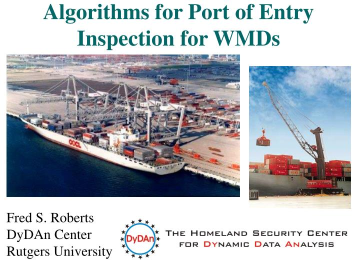 algorithms for port of entry inspection for wmds n.