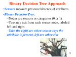 binary decision tree approach