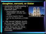 daughter servant or sister