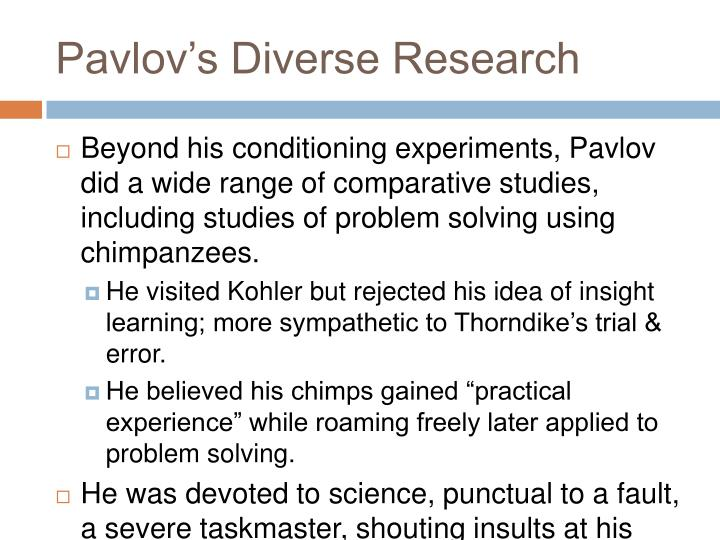 Pavlov's Diverse Research