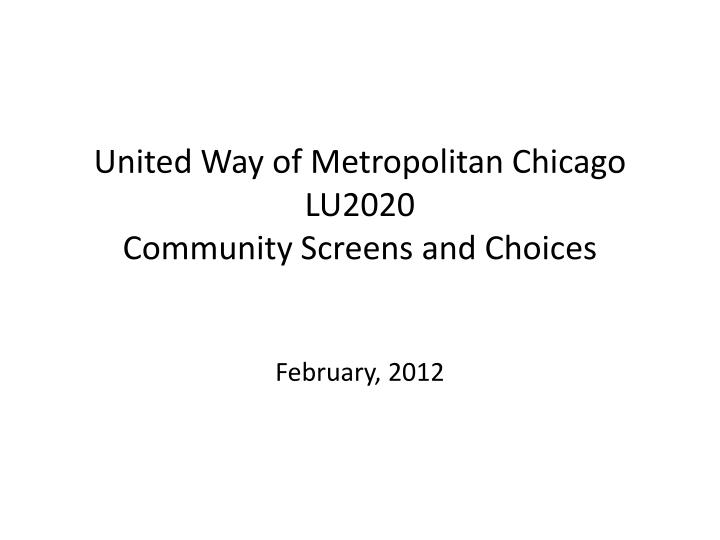 united way of metropolitan chicago lu2020 community screens and choices n.