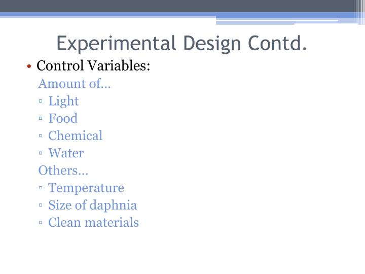Experimental Design Contd.