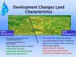 development changes land characteristics