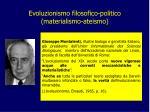 evoluzionismo filosofico politico materialismo ateismo1