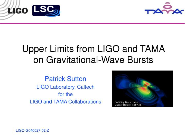 upper limits from ligo and tama on gravitational wave bursts n.