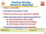 simulation briefing decision 5 marketing
