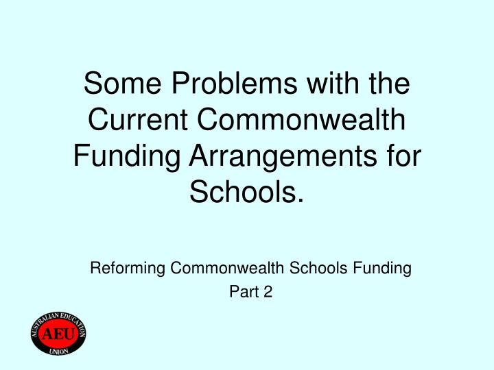 some problems with the current commonwealth funding arrangements for schools n.