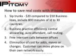 how to save real costs with ipitomy