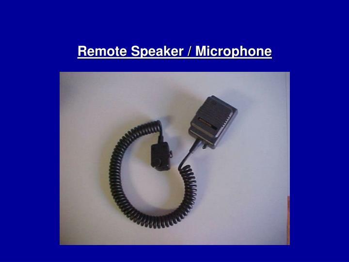 Remote Speaker / Microphone