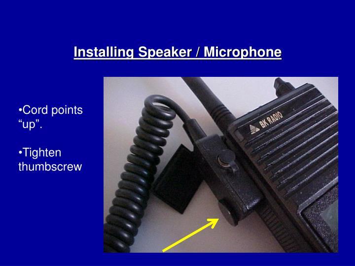 Installing Speaker / Microphone