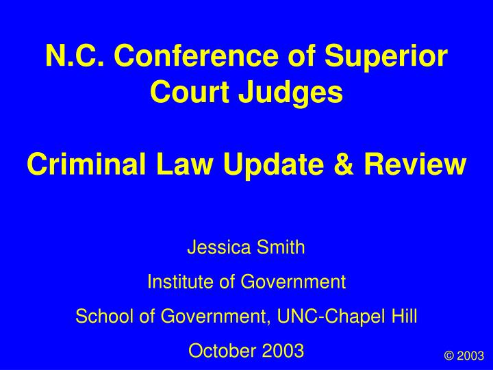 n c conference of superior court judges criminal law update review n.