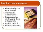 medium cost measures