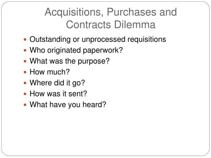 Acquisitions, Purchases and Contracts Dilemma