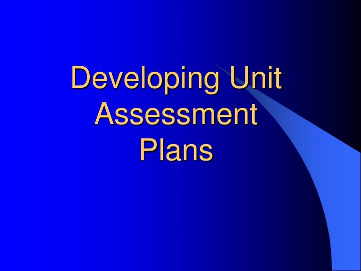 developing unit assessment plans n.